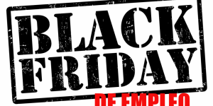 NEGOCIACIÓN CONVENIO: BLACK FRIDAY DE EMPLEO