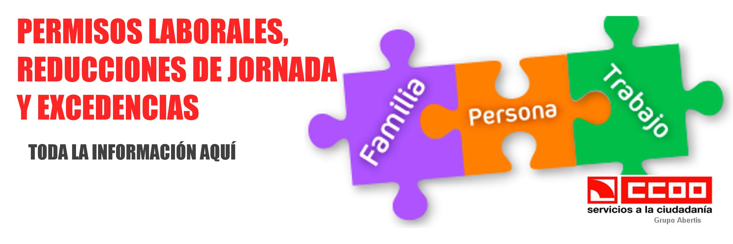 PERMISOS LABORALES, REDUCCIONES Y EXCEDENCIAS