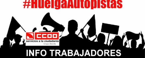 #HuelgaAutopistas – INFORMACIÓN TRABAJADORES/AS